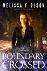Boundary Crossed by Melissa F. Olson