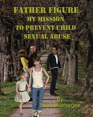 Father Figure: My Mission to Prevent Child Sexual Abuse (Non-Fiction)