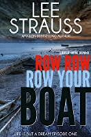 Row Row Row Your Boat (Life is but a Dream #1)