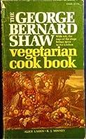 The George Bernard Shaw Vegetarian Cook Book