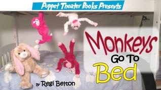 Puppet Theater Books Presents Monkeys Go To Bed: Funny Illustrated Bedtime Picture Values Book for ages 3-8