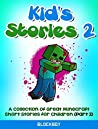 Kid's Stories 2: Another Collection of Great Minecraft Short Stories for Children (Unofficial Minecraft Fiction) (Minecraft Kid's Stories)