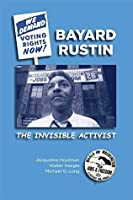 Bayard Rustin: The Invisible Activist