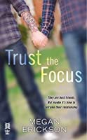 Trust the Focus (In Focus #1)