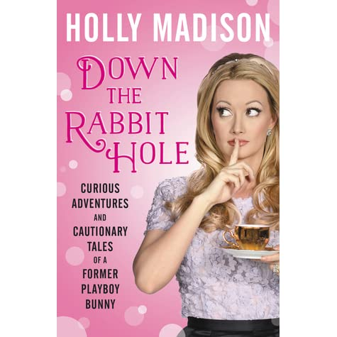 Down The Rabbit Hole Book Holly Madison
