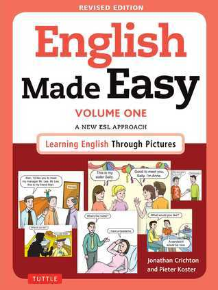 English Made Easy, Volume One A New ESL Approach Learning English Through Pictures