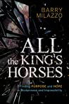 All the King's Horses by Barry Milazzo