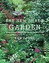 The New Shade Garden by Ken Druse