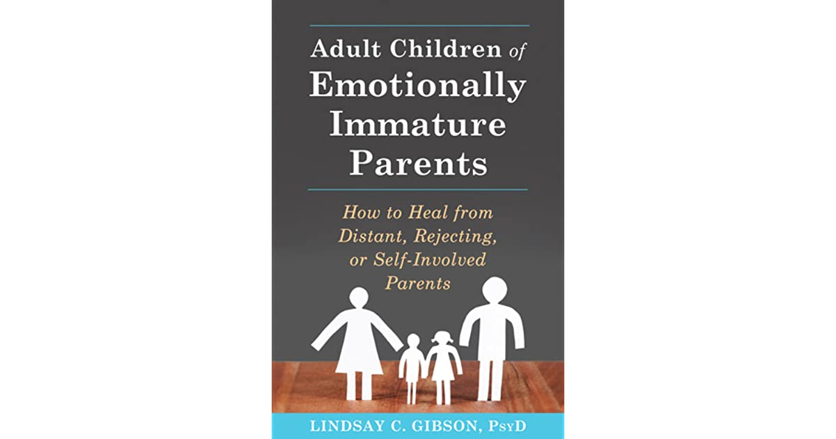 Adult Children of Emotionally Immature Parents by Lindsay C