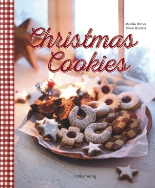 Christmas Cookies - Dozens of Classic Yuletide Treats for the Whole Family