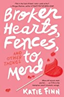 Broken Hearts, Fences and Other Things to Mend (Broken Hearts & Revenge, #1)