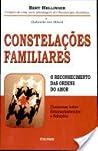 Constelações Familiares (O Reconhecimento das Ordens do Amor)