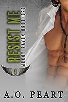 Resist Me (McCoy Raven Brothers #1)