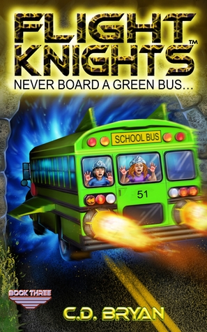 Never Board A Green Bus by C.D. Bryan