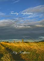 Tuesday Daydreams: A Journal in Verse