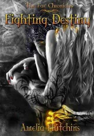 Fighting Destiny by Amelia Hutchins