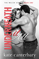 Underneath It All (The Walshes, #1)