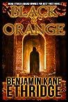 Black and Orange by Benjamin Kane Ethridge