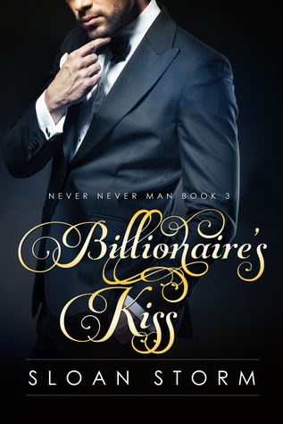 Billionaire's Kiss (Never Never Man, #3)