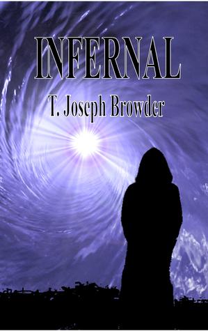 Infernal by T. Joseph Browder