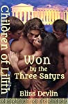 Won by the Three Satyrs (The Children of Lilith, #1)
