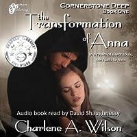 The Transformation of Anna (Cornerstone Deep, #1)