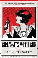 Girl Waits with Gun  (Kopp Sisters, #1)