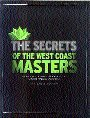 The Secrets of the West Coast Masters: Uncover the Ultimate Techniques for Growing Medical Marijuana