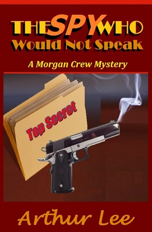 The Spy Who Would Not Speak (Morgan Crew Murder Mystery #6)
