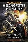 Ο εξολοθρευτής των Σκέιβεν (Gotrek & Felix, #2)