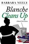 Blanche Cleans Up: A Blanche White Mystery #3 (Blanche White series)