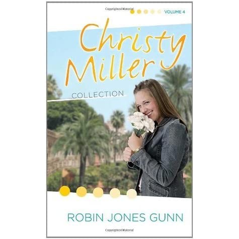 Christy Miller Collection Vol 4 Christy Miller 10 12 By Robin Jones Gunn