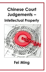 Chinese Court Judgements: Intellectual Property