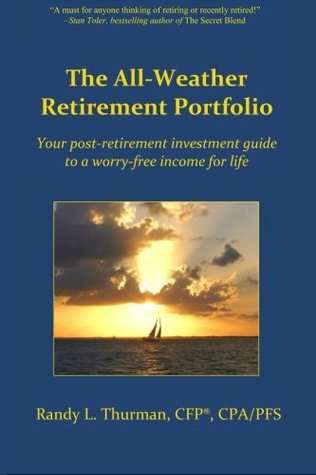 The All-Weather Retirement Portfolio: Your post-retirement investment guide to a worry-free income for life