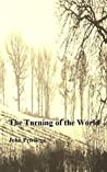 The Turning of the World