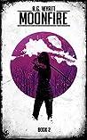 MoonFire (MoonFall Series Book 2)