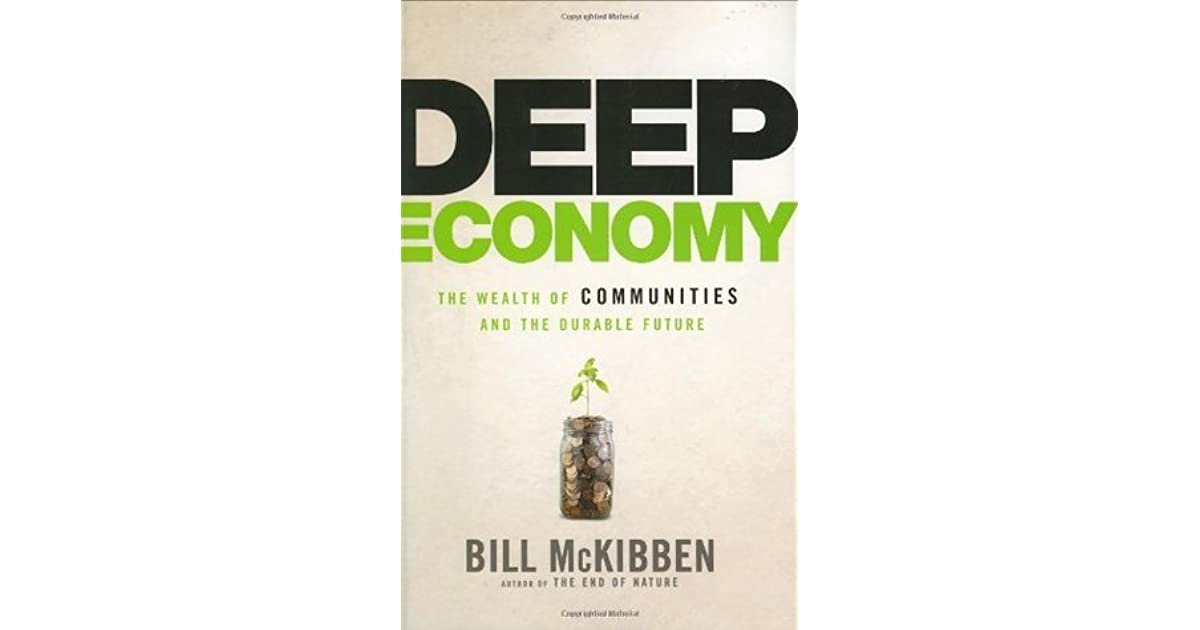 Deep Economy The Wealth Of Communities And The Durable