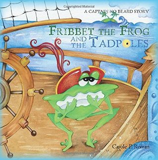 Fribbet the Frog and the Tadpoles (Captain No Beard, #8)