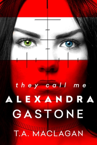 They Call Me Alexandra Gastone (Alexandra Gastone, #1)