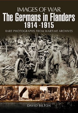The Germans in Flanders 1914 (Images of War)