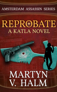 Reprobate: A Katla Novel (Amsterdam Assassin, #1)