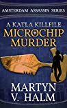 Microchip Murder: A Katla KillFile (Amsterdam Assassin)