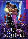 Tão Veloz Como o Desejo by Laura Esquivel