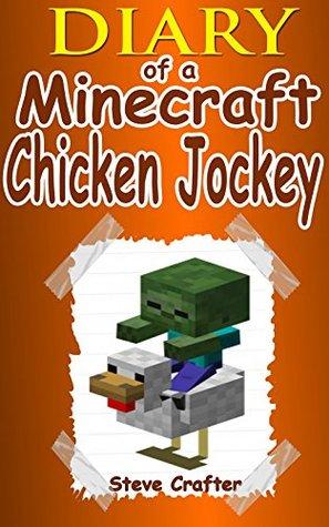MINECRAFT: Diary Of A Minecraft Chicken Jockey: Unofficial Minecraft Book (Minecraft, Minecraft Secrets, Minecraft Stories, Minecraft Books For Kids, Minecraft ... Books, Minecraft Comics, Minecraft Xbox)