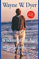 Wisdom of the Ages: 60 Days to Enlightenment Dyer, Wayne W. Paperback