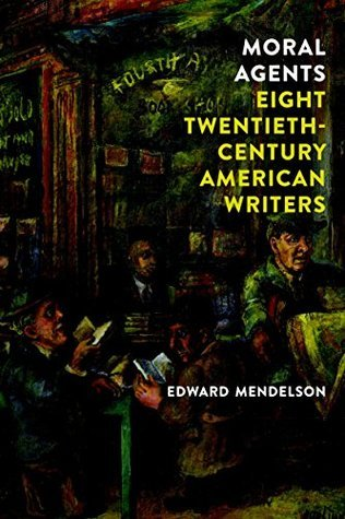 Moral Agents Eight Twentieth-Century American Writers