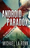 Android Paradox by Michael La Ronn