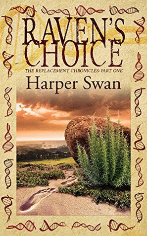 Raven's Choice (Replacement Chronicles, #1)