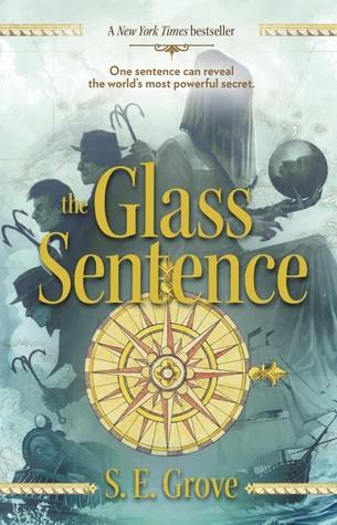 The Glass Sentence by S.E. Grove