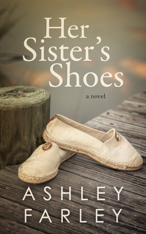 Her Sister's Shoes (Sweeney Sisters #1) by Ashley Farley